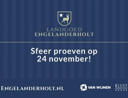 Landgoed Engelanderholt – Sfeer proeven op 24 november!